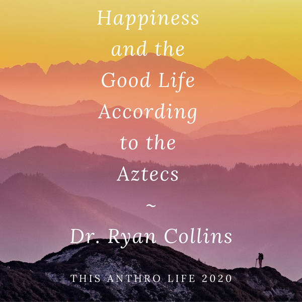 Happiness and the Good Life According to the Aztecs w/ Dr. Ryan Collins Image