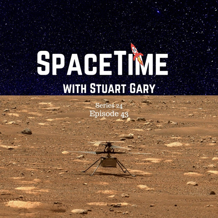 NASA Delays Mars Helicopter Flight - SpaceTime with Stuart Gary S24E43 Show Notes