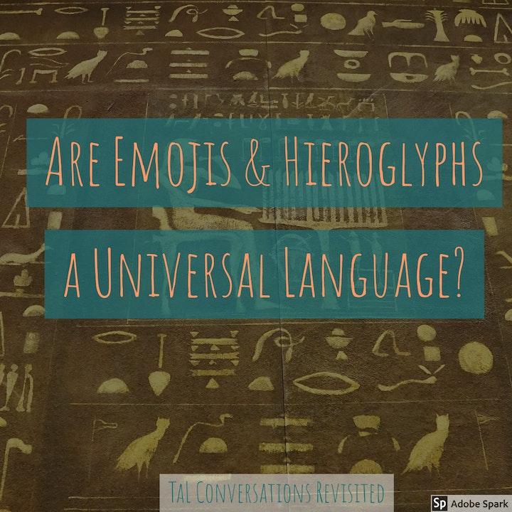 Are Emojis and Hieroglyphs Universal Language?