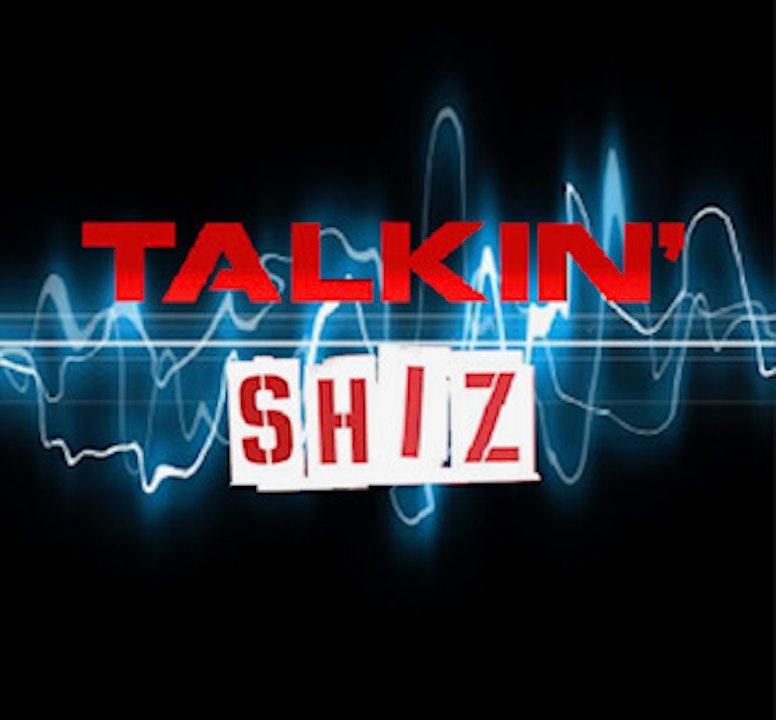 Talkin' Shiz