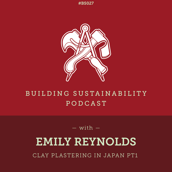Clay plastering in Japan Pt1 - Emily Reynolds - BS27 Image