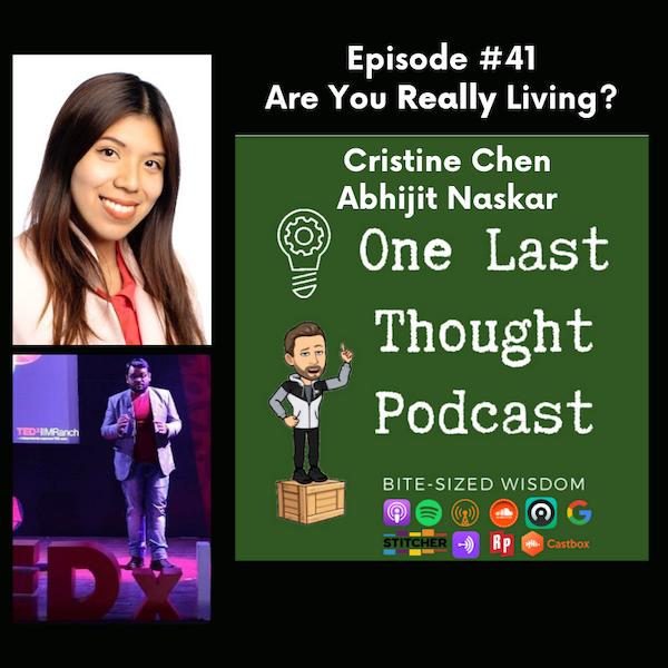 Are You Really Living? - Christine Chen, Abhijit Naskar - Episode 41