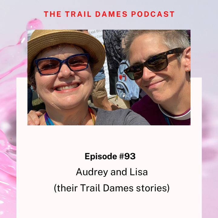 Episode #93 - Audrey and Lisa (a Trail Dames story)