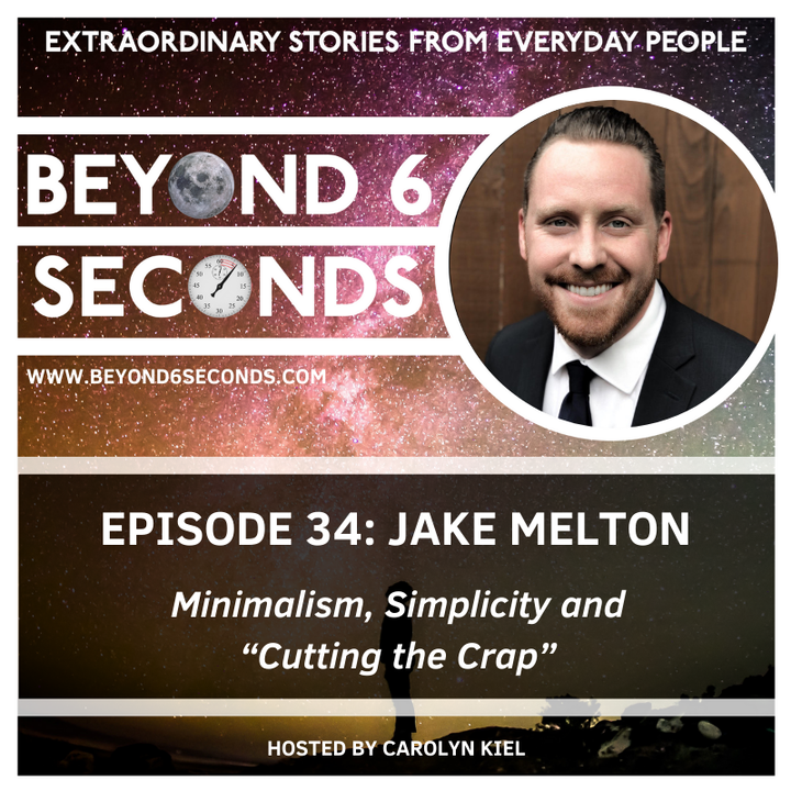 "Episode 34: Jake Melton – Minimalism, Simplicity and ""Cutting the Crap"""