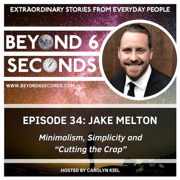 "Episode 34: Jake Melton – Minimalism, Simplicity and ""Cutting the Crap"" Image"