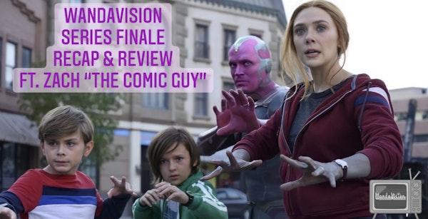 "E93 WandaVision Series Finale Recap & Review Ft. Zach ""The Comic Guy"" Image"