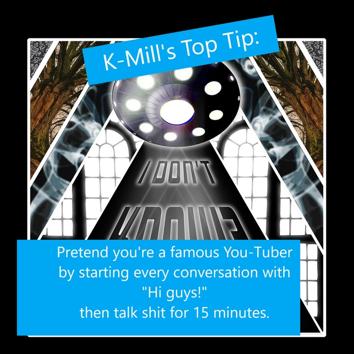 K-Mill's Top Tips!