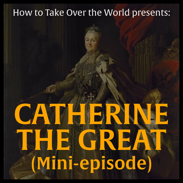 Mini-Episode: Catherine the Great Image