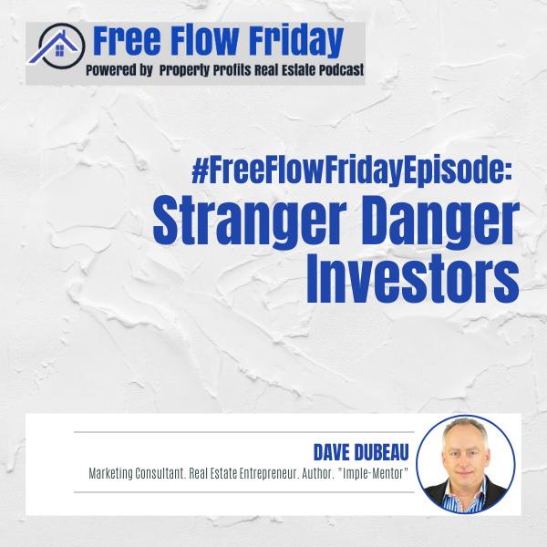 #FreeFlowFriday: Stranger Danger Investors with Dave Dubeau Image