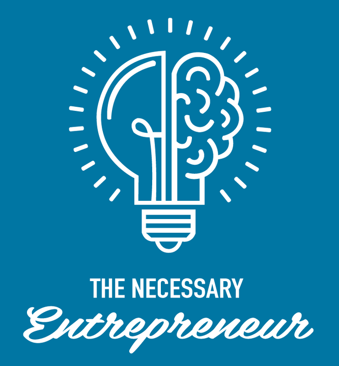 The Necessary Entrepreneur
