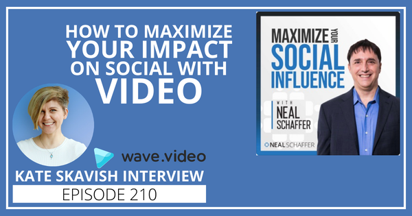 210: How to Maximize Your Impact on Social With Video [Kate Skavish Interview] Image