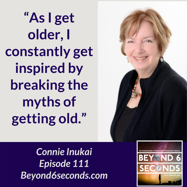 Episode 111: Passion has no expiration date – with Grandmapreneur Connie Inukai Image
