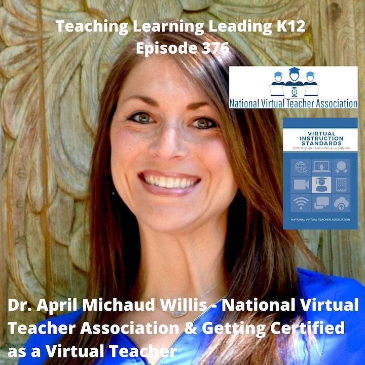 Dr. April Michaud Willis - National Virtual Teacher Association & Getting Certified as a Virtual Teacher - 376