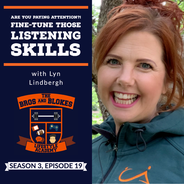 Are You Paying Attention?! Fine-Tune Those Listening Skills (w/Lyn Lindbergh)