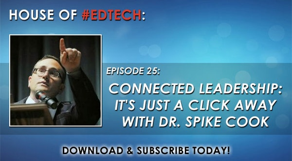 Connected Leadership: It's Just a Click Away with Dr. Spike Cook - HoET025 Image