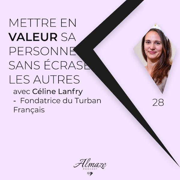 #28 Mettre en valeur sa personne sans écraser les autres - Céline Lanfry Image