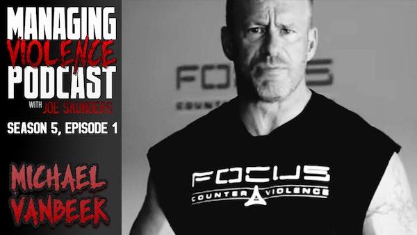 S5. Ep. 1: Michael VanBeek of Focus Counter Violence Image