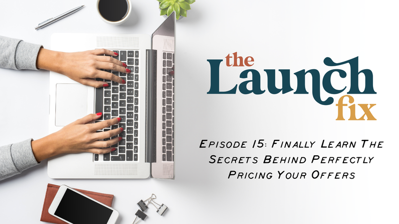 Episode 15: Finally Learn The Secrets Behind Perfectly Pricing Your Offers