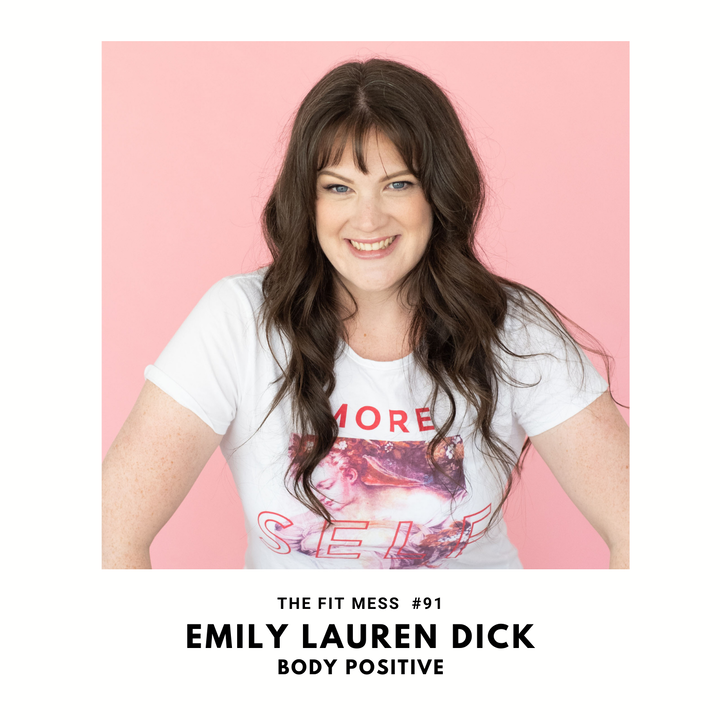 How To Change The Way You Feel About Your Body with Emily Lauren Dick
