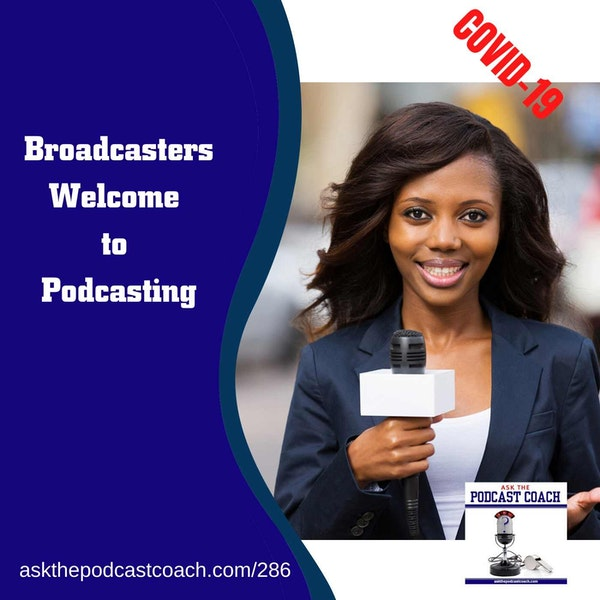 Broadcasters Welcome to Podcasting