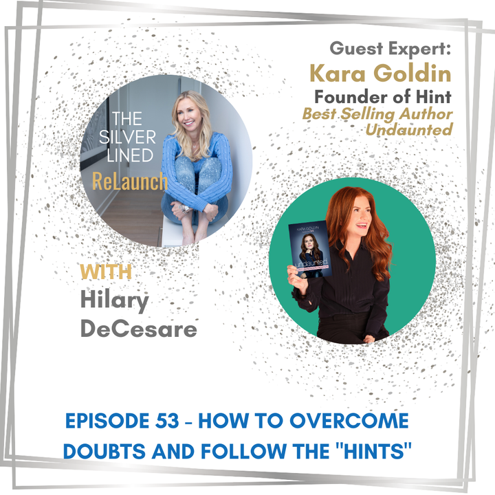 """Episode image for How to Overcome Doubts and Follow the """"Hints"""" with Kara Goldin"""