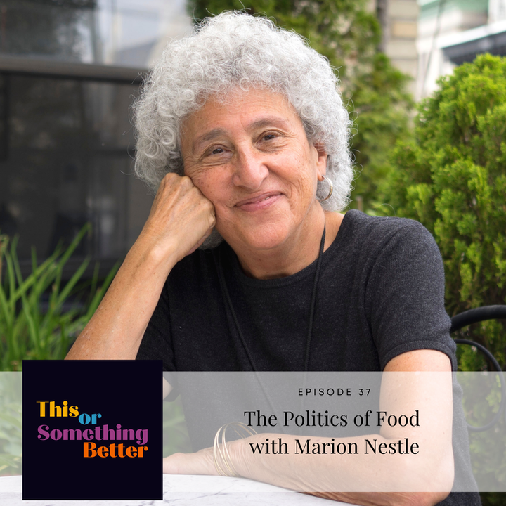 EP 37: The Politics of Food with Marion Nestle