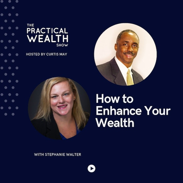 How to Enhance Your Wealth with Stephanie Walter - Episode 181