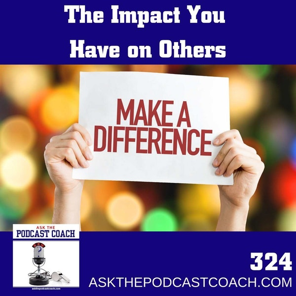 The Impact You Have On Others