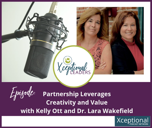 Partnership Leverages Creativity and Value with Kelly Ott and Dr. Lara Wakefield Image