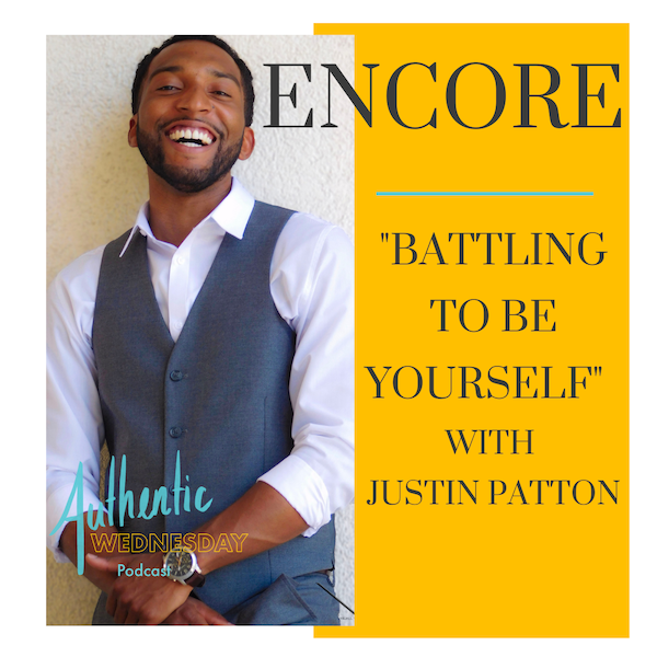 Encore: Battling to be Yourself with Justin Patton Image