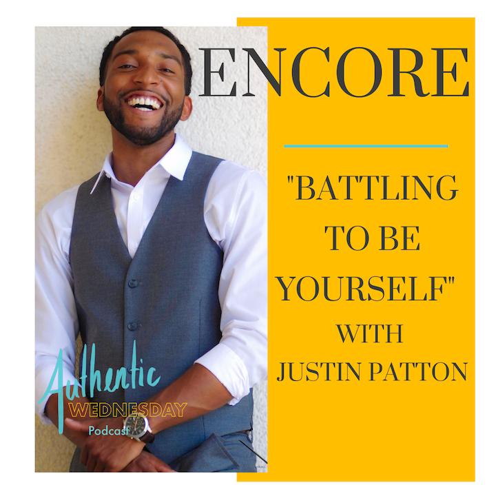 Encore: Battling to be Yourself with Justin Patton