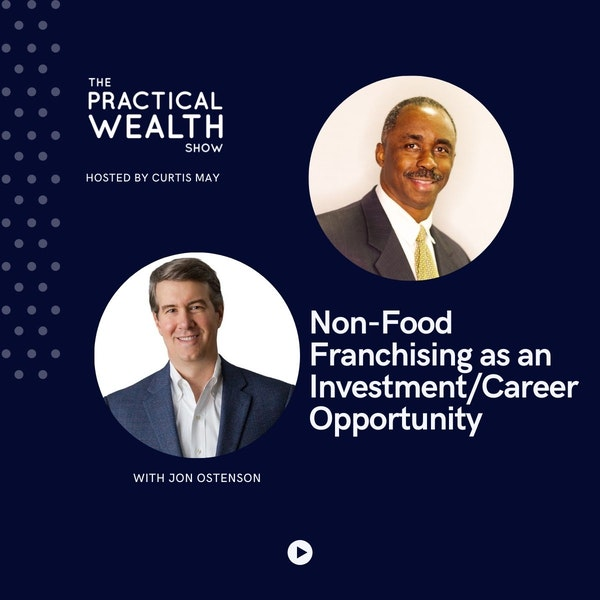 Non-Food Franchising as an Investment/Career Opportunity with Jon Ostenson - Episode 187
