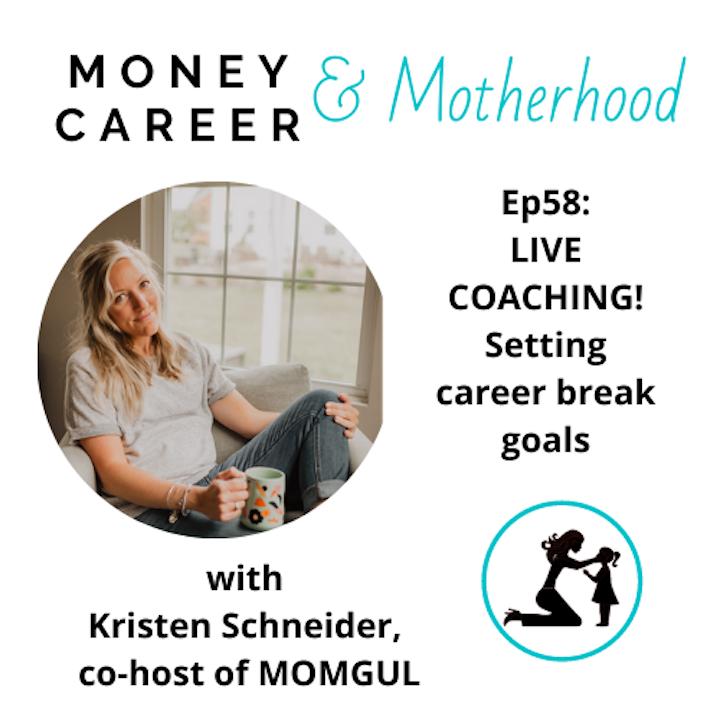 Episode image for Ep 58: LIVE COACHING! Setting Career Break Goals with Kristen Schneider