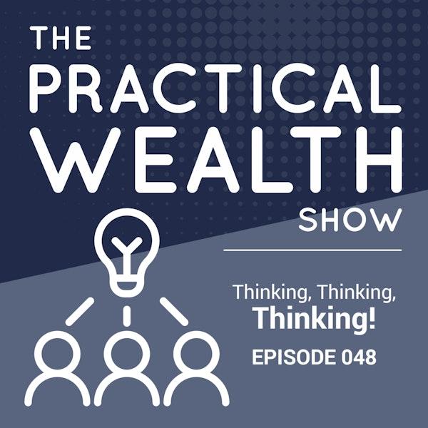 Thinking, Thinking, Thinking! - Episode 48 Image