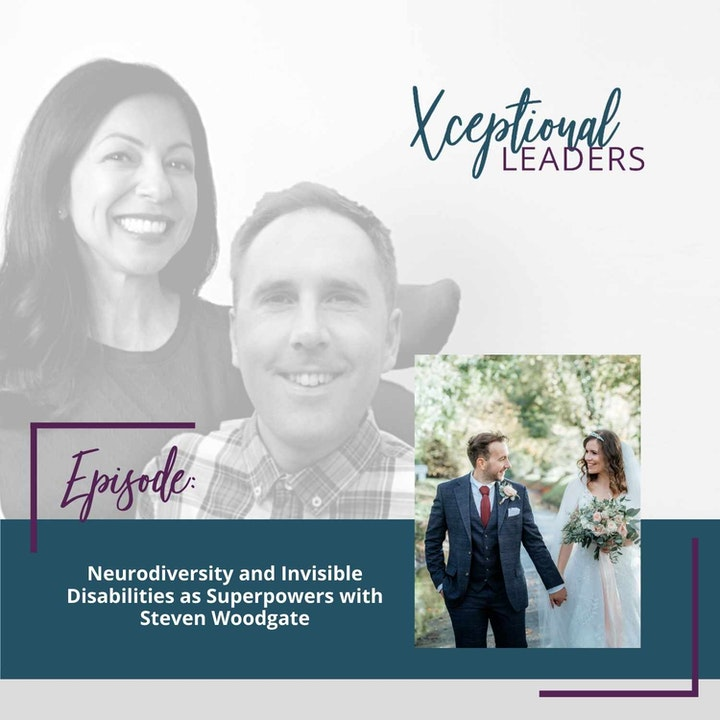 Neurodiversity and Invisible Disabilities as Superpowers with Steven Woodgate