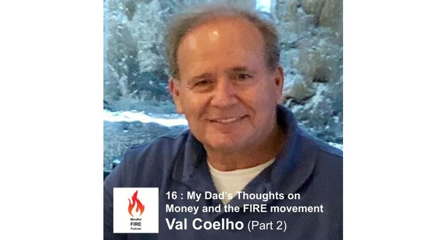 16 : My Dad's Thoughts on Money & the FIRE Movement with Val Coelho (Part 2) Image