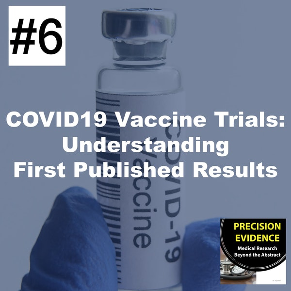 Covid-19 Vaccines Trials: Understanding the First Published Results #6