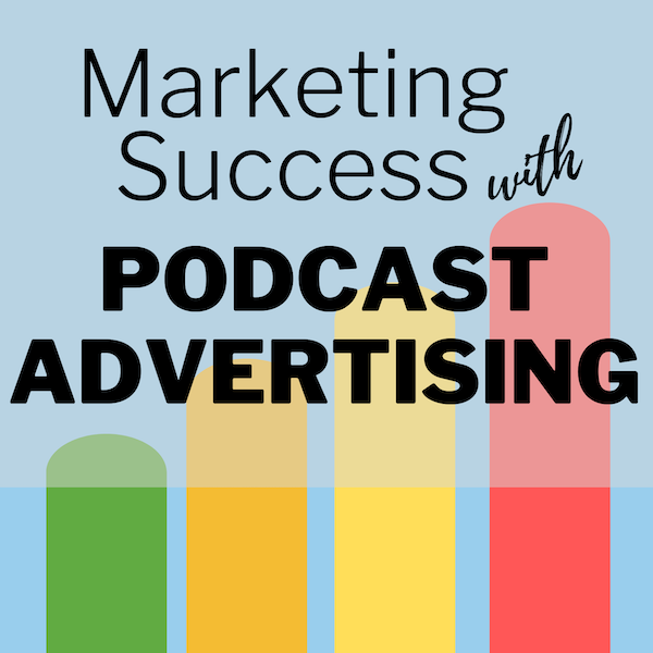 Welcome to Marketing Success with Podcast Advertising Image