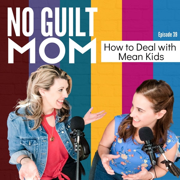 039 How to Deal With the Mean Kids Image
