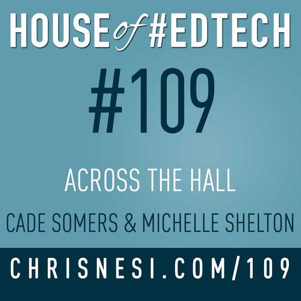 Across the Hall with Cade Somers and Michelle Shelton - HoET109 Image