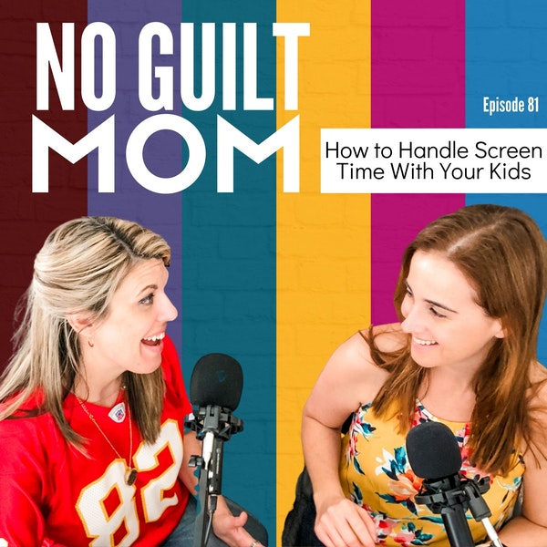 081- How to Handle Screen Time With Your Kids
