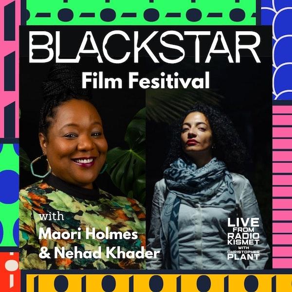 BlackStar Film Festival with Maori Holmes and Nehad Khader Image