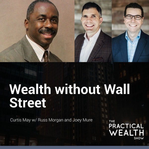 Wealth without Wall Street with Russ Morgan and Joey Mure - Episode 127 Image
