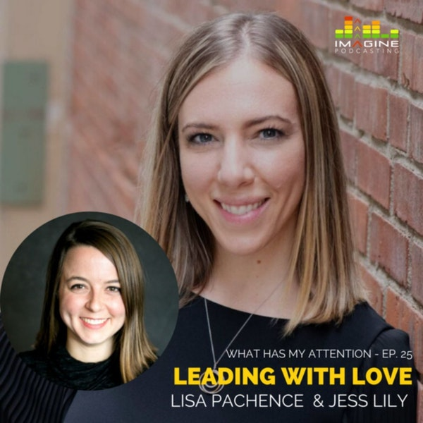 Ep. 25 Women in Strong Leadership - Leading from Love