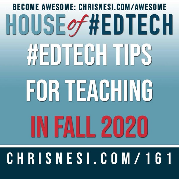 #EdTech Tips for Teaching in Fall 2020 (or Anytime) - HoET161 Image