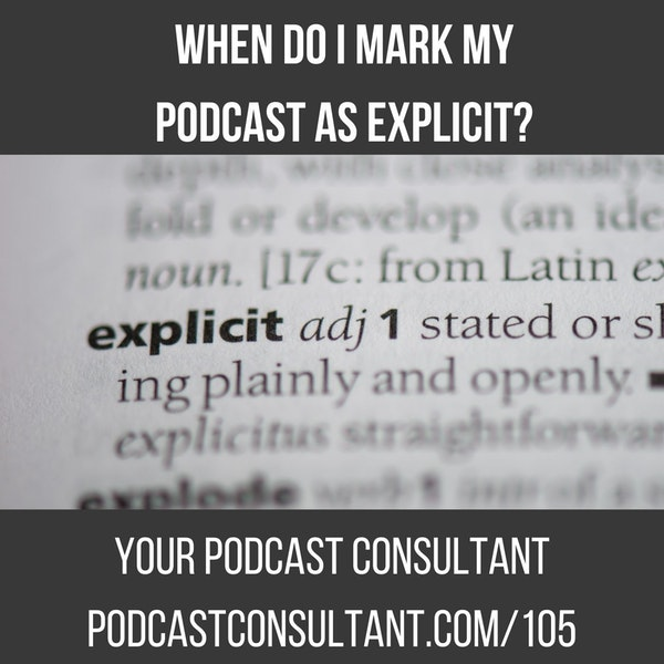When Do I Mark My Podcast As Explicit?