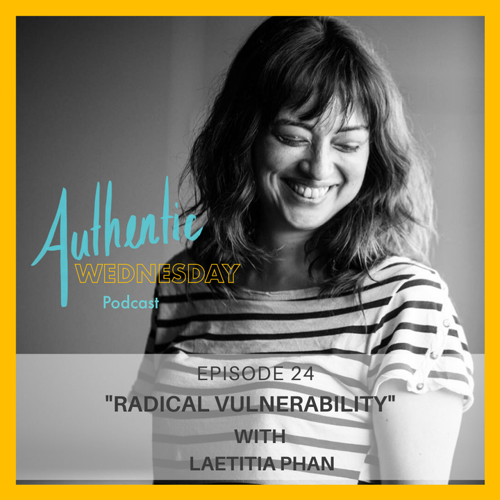 24. Radical Vulnerability with Laetitia Phan
