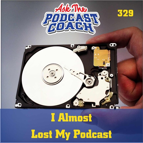 I Almost Lost My Podcast