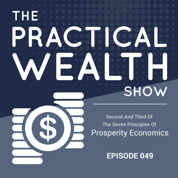 Second And Third Of The Seven Principles Of Prosperity Economics - Episode 49 Image