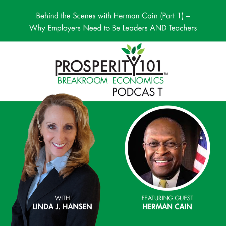 Behind the Scenes with Herman Cain (Part 1) – Why Employers Need to Be Leaders AND Teachers [Ep. 4]